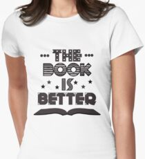 The Book Is Better Womens Fitted T-Shirt