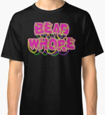 Mardi Gras Bead Whore Classic T-Shirt