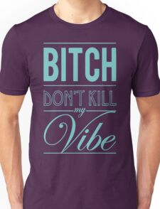 Bitch don't kill my Vibe - teal/purple T-Shirt