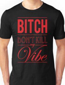 Bitch don't kill my Vibe - red/black  T-Shirt