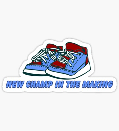 New Champ in the Making VRS2 Sticker