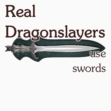 Dragonslayers use swords by Pobbleton