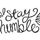 Stay Humble by laurensalgado