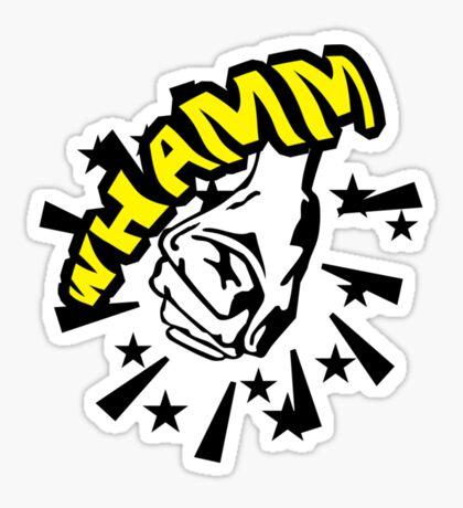 Fist banged Whamm VRS2 Sticker
