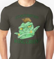 It's not that easy being green! Unisex T-Shirt