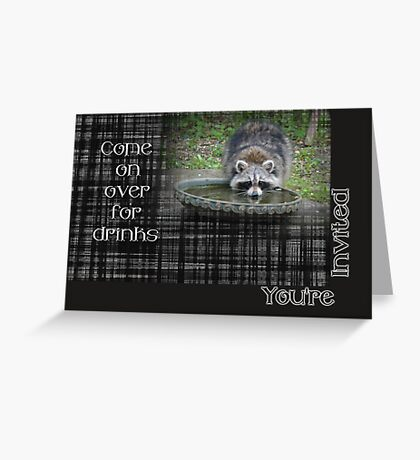 Invitation - Come by For Drinks - Raccoon Greeting Card