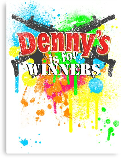 Denny's is for Winners by RileyRiot