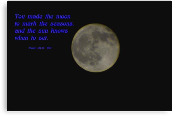 The Moon Psalm 104:19 by MaeBelle