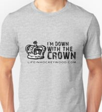 I'm Down With The Crown Unisex T-Shirt