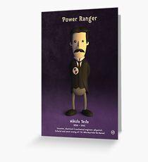 Nikola Tesla - Power Ranger Greeting Card