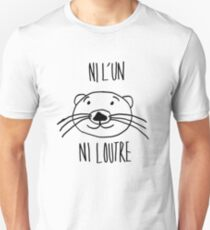 neither one nor the otter! Unisex T-Shirt