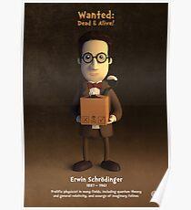 Erwin Schrödinger - Wanted: Dead & Alive! Poster