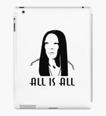 ALL is ALL iPad Case/Skin