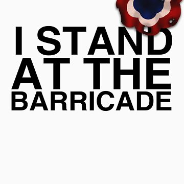 I Stand At The Barricade by TheGhostParty