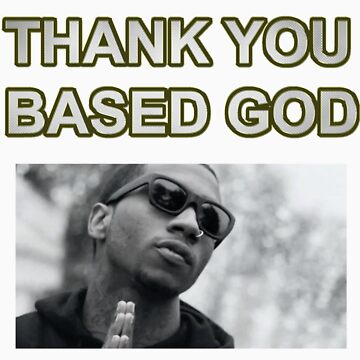 THANK YOU BASED GOD 2 by OGBEACHMAN