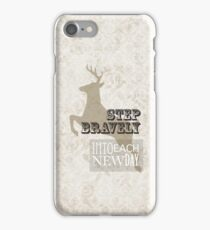 Step bravely into each new day iPhone Case/Skin