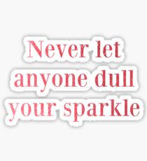 Never Dull Pink Sticker