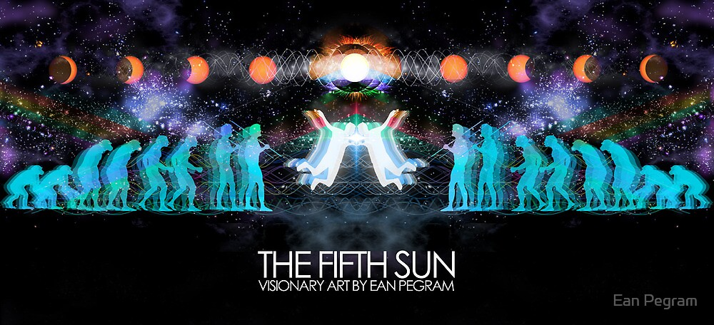 The 5th Sun by Ean Pegram
