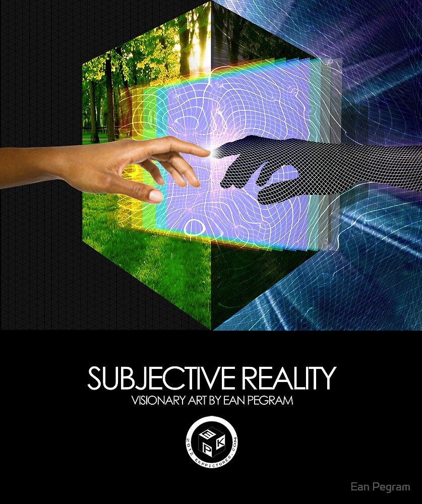 Subjective Reality by Ean Pegram