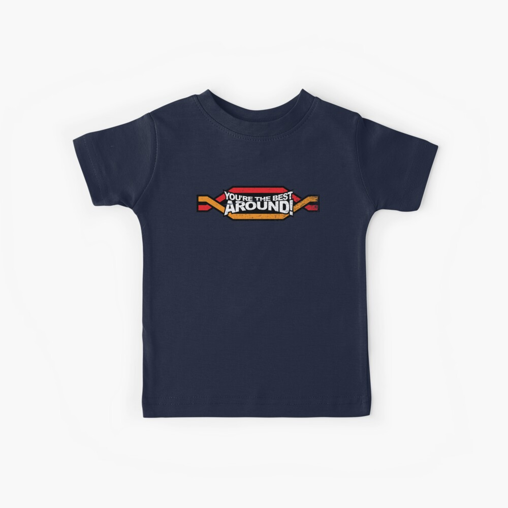 You're the BEST! AROUND! Kinder T-Shirt