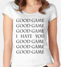 Good Game, I Hate You, Good Game. Women's Fitted Scoop T-Shirt