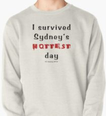I survived Sydney's hottest day (Tee) black text Pullover