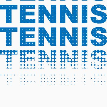 Tennis Tennis Tennis Tennis by superbog