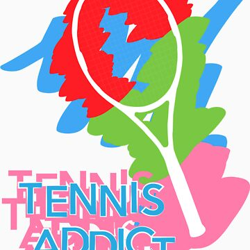 Tennis Addict by superbog