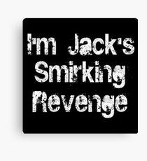 I'm Jack's Smirking Revenge White Lettering Canvas Print