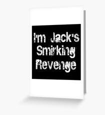 I'm Jack's Smirking Revenge White Lettering Greeting Card