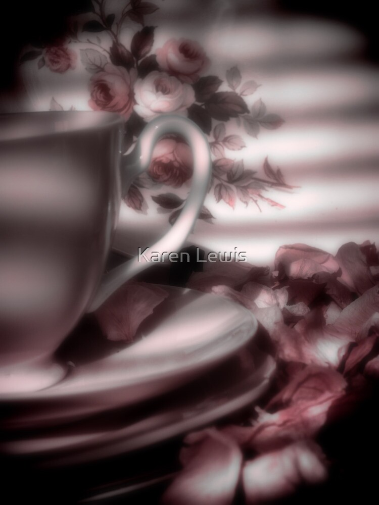 Tea Cups and Roses by Karen Lewis