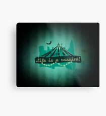 Life is a Carnivale! Metal Print