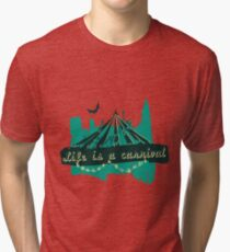 Life is a Carnivale! Tri-blend T-Shirt