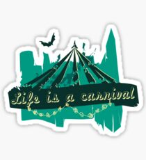 Life is a Carnivale! Sticker