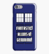 Fantastic! Allons-y! Geronimo! iPhone Case/Skin