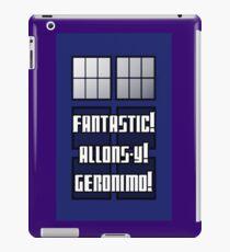 Fantastic! Allons-y! Geronimo! iPad Case/Skin