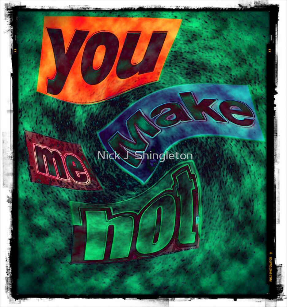 If they make you hot.... by Nick J  Shingleton