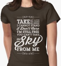 You Can't Take The Sky From Me Women's Fitted T-Shirt