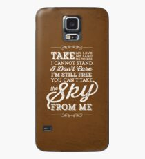 You Can't Take The Sky From Me Case/Skin for Samsung Galaxy