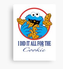 Did It All For the Cookie Canvas Print