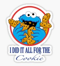 Did It All For the Cookie Sticker