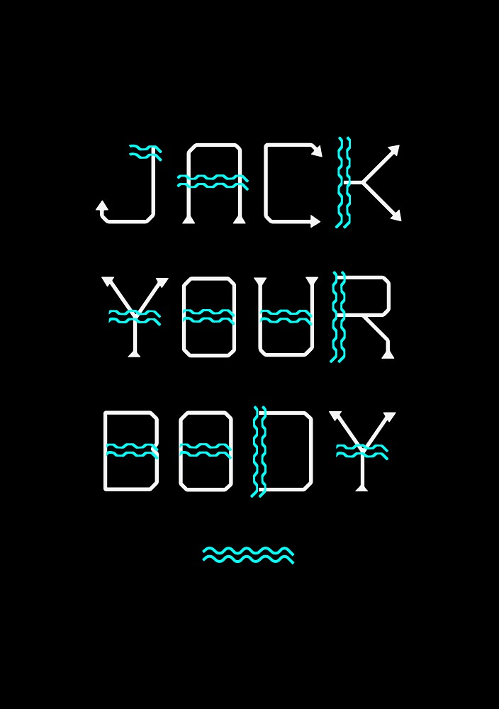 Jack Your Body by classof808