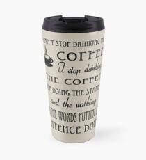Ich kann nicht aufhören, den Kaffee zu trinken Thermosbecher