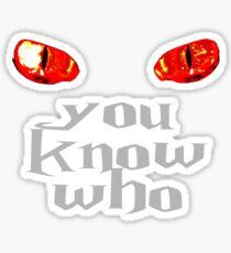 You Know Who Sticker