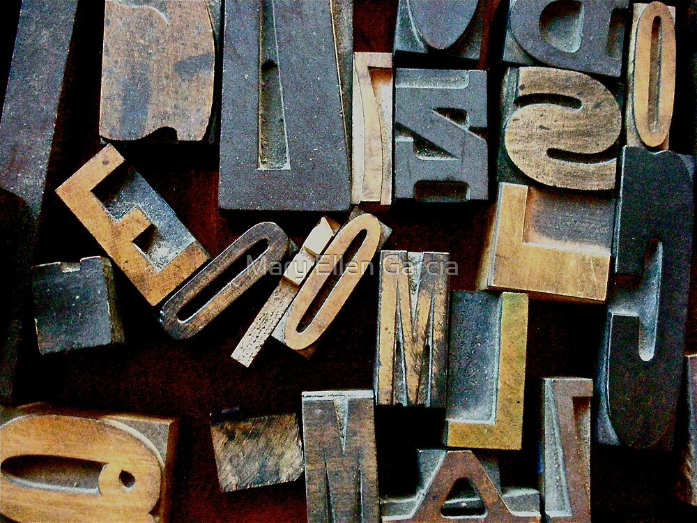 "Typesetting - The Letter ""E"" by Mary Ellen Garcia"