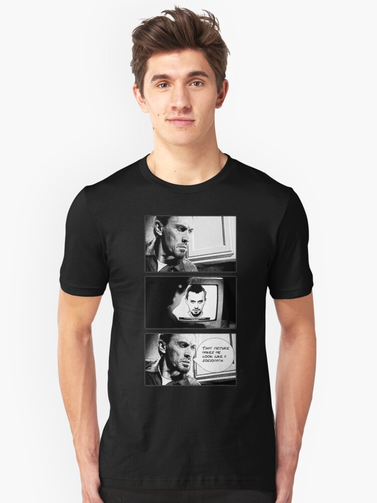 That picture makes me look like a sociopath. Unisex T-Shirt Front