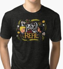 Real Or Not Real Tri-blend T-Shirt