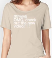 (Spam) OMG video! (White type) Women's Relaxed Fit T-Shirt