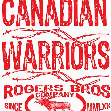 canadian warriors by rogers bros by usawarriors