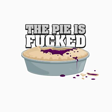 Fucked Pie by xyphious